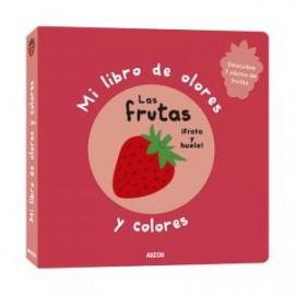 Mi libro de olores y colores: Las frutas