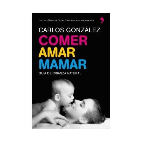 Comer, amar, mamar, Carlos González