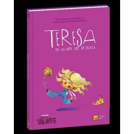 Ande yo valiente, Teresa no quiere ser princesa