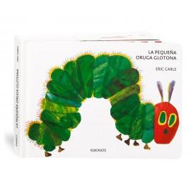 La pequeña oruga glotona, Eric Carle (Cartón)